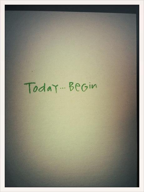 Today begin