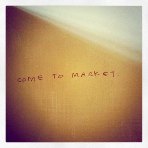Come to market